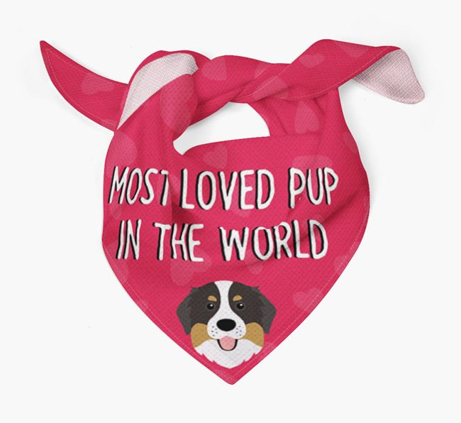 'Most Loved Pup in the World' - Personalized Bernese Mountain Dog Bandana