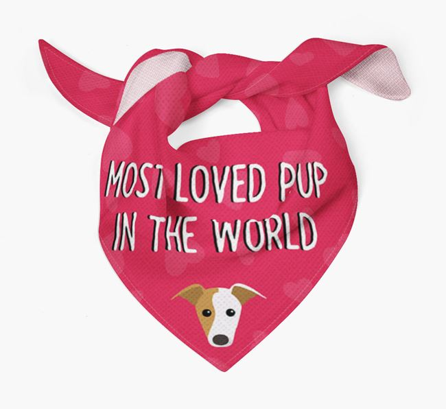 'Most Loved Pup in the World' - Personalised Italian Greyhound Bandana