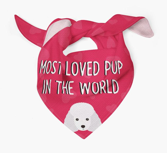 'Most Loved Pup in the World' - Personalised Miniature Poodle Bandana