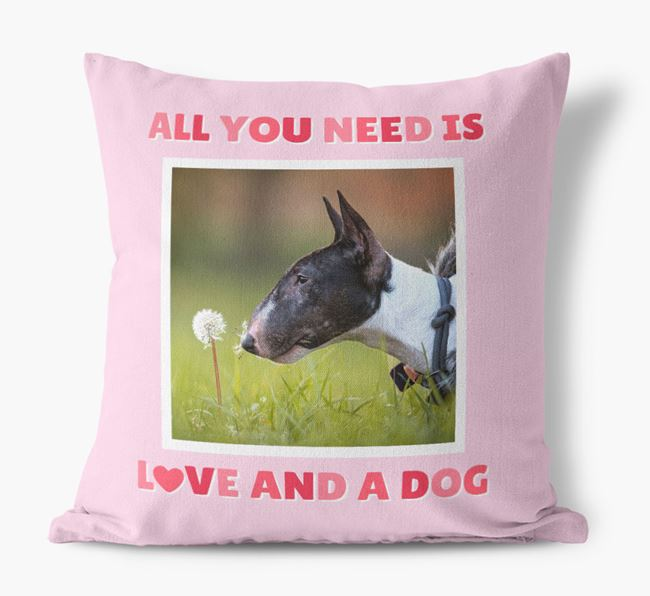 Photo Upload Canvas Cushion 'All you need' - Personalized for your Bull Terrier
