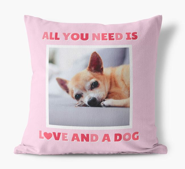 Photo Upload Canvas Cushion 'All you need' - Personalized for your Chihuahua