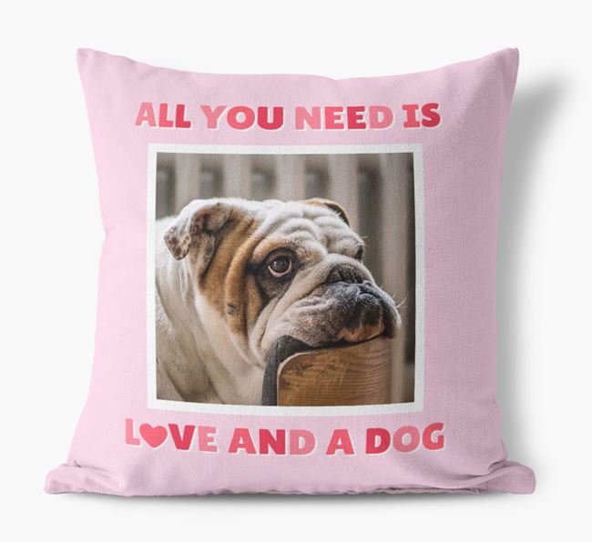 Photo Upload Canvas Cushion 'All you need' - Personalized for your English Bulldog