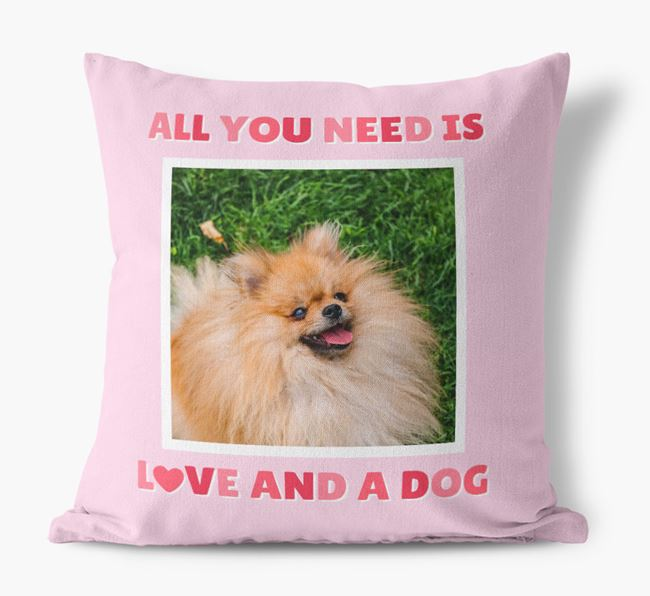 Photo Upload Canvas Cushion 'All you need' - Personalized for your Pomeranian