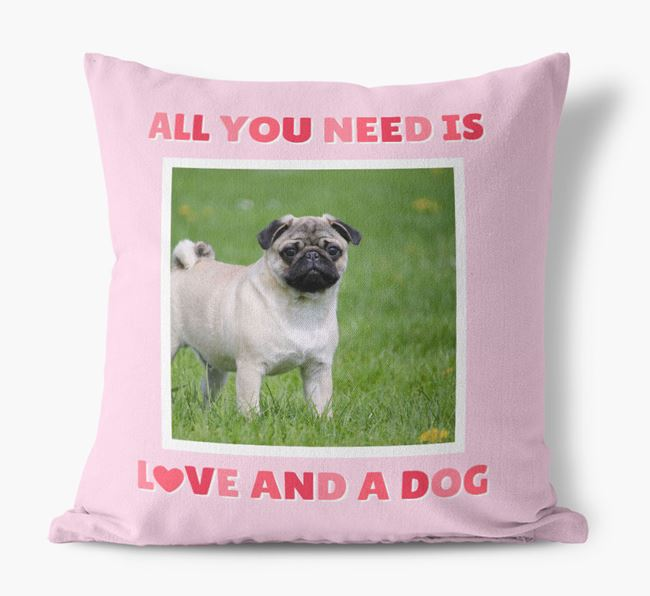 Photo Upload Canvas Cushion 'All you need' - Personalized for your Pug
