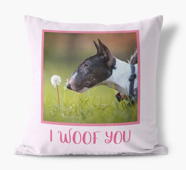 Photo Upload Canvas Cushion 'I woof you' - Personalized for you Bull Terrier
