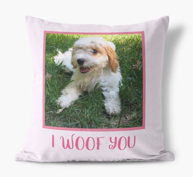 Photo Upload Canvas Cushion 'I woof you' - Personalized for you Cavachon