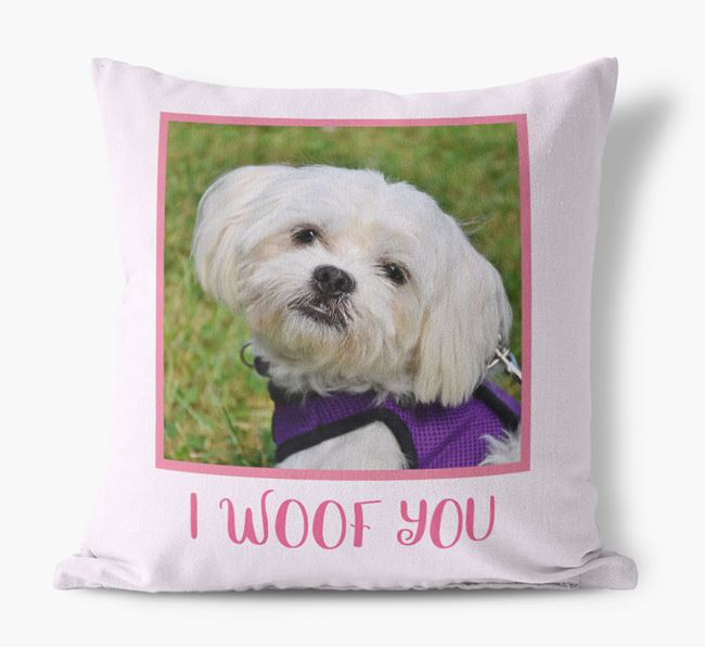 Photo Upload Canvas Cushion 'I woof you' - Personalized for you Maltese