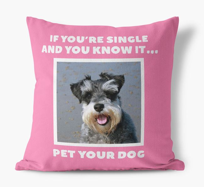 Photo Upload Canvas Cushion 'If you're single...' - Personalized for you Dog