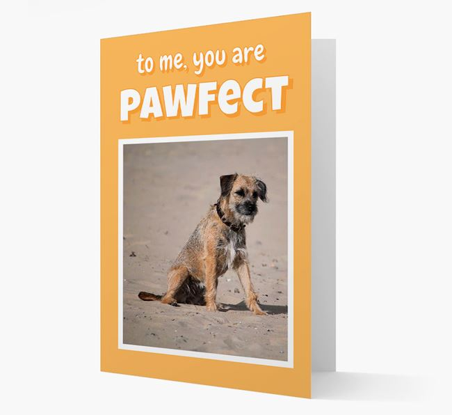 'You Are Pawfect' - Border Terrier Photo Upload Card
