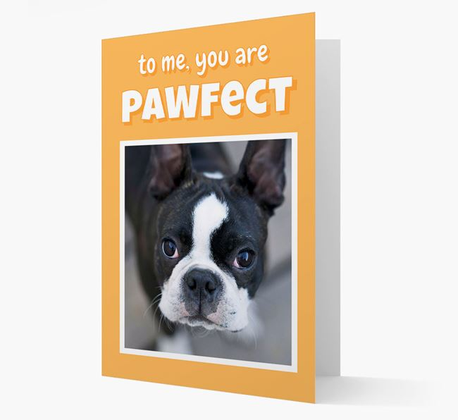 'You Are Pawfect' - Boston Terrier Photo Upload Card