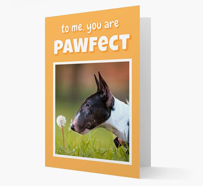 'You Are Pawfect' - Bull Terrier Photo Upload Card
