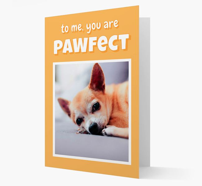 'You Are Pawfect' - Personalised Chihuahua Card