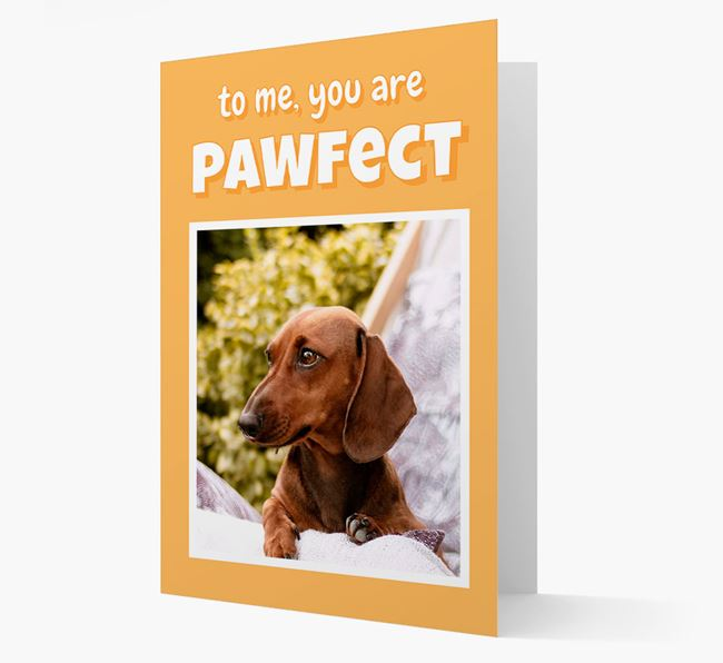 'You Are Pawfect' - Dachshund Photo Upload Card