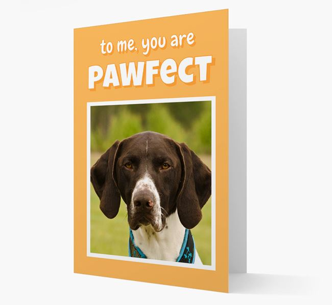'You Are Pawfect' - German Shorthaired Pointer Photo Upload Card