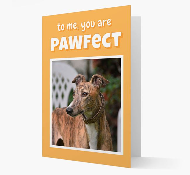 'You Are Pawfect' - Personalised Greyhound Card