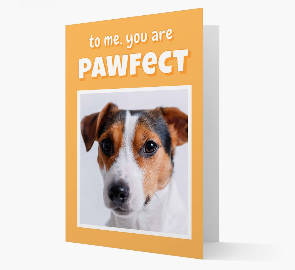 'You are Pawfect' Card with Photo of your Dog