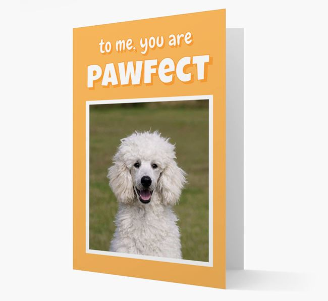 'You Are Pawfect' - Personalised Poodle Card