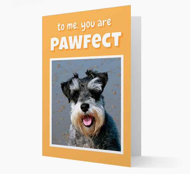 'You Are Pawfect' - Personalised Schnauzer Card