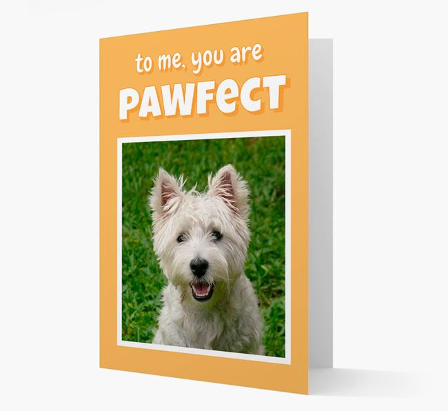 'You Are Pawfect' - West Highland White Terrier Photo Upload Card