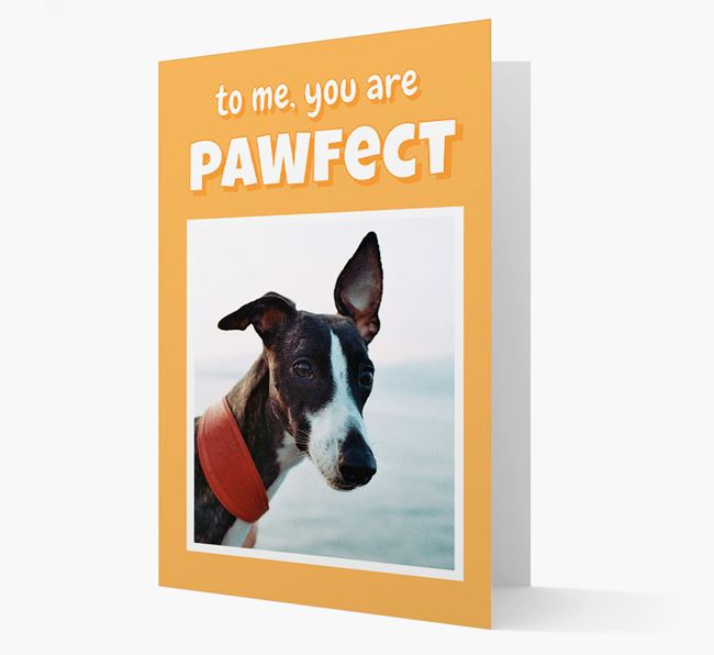'You Are Pawfect' - Whippet Photo Upload Card