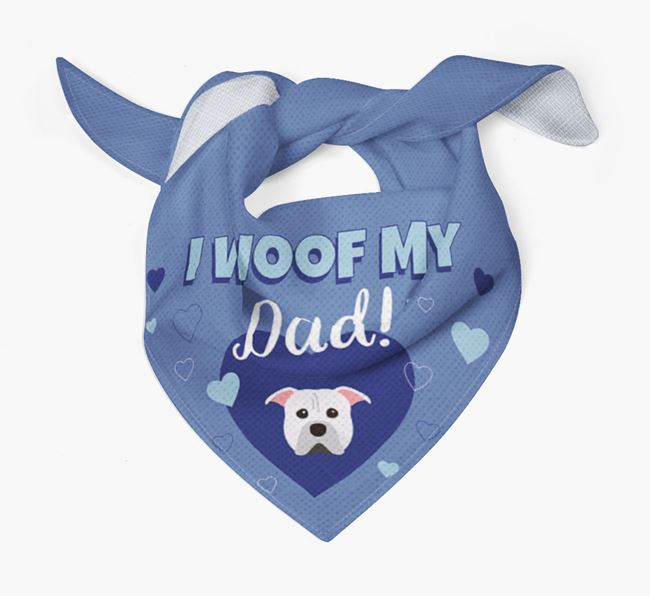 'I Woof My Dad' - Personalized American Pit Bull Terrier Bandana