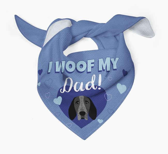 'I Woof My Dad' - Personalised Braque D'Auvergne Bandana