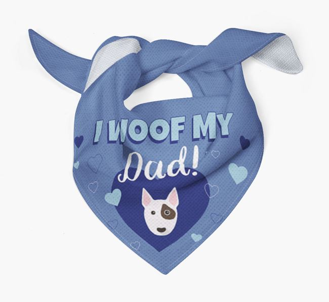 'I Woof My Dad' - Personalized Bull Terrier Bandana