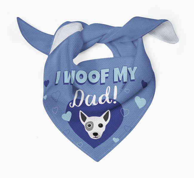 'I Woof My Dad' - Personalised Chi Staffy Bull Bandana