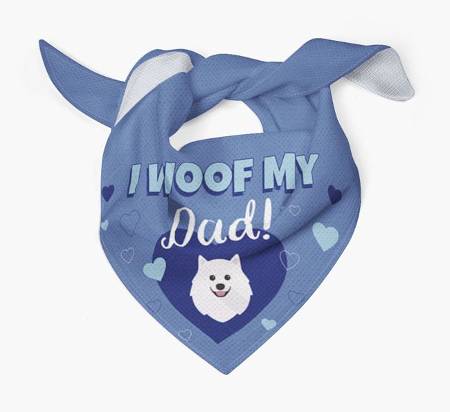 'I Woof My Dad' - Personalised Japanese Spitz Bandana