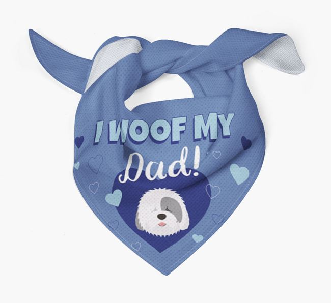 'I Woof My Dad' - Personalized Old English Sheepdog Bandana
