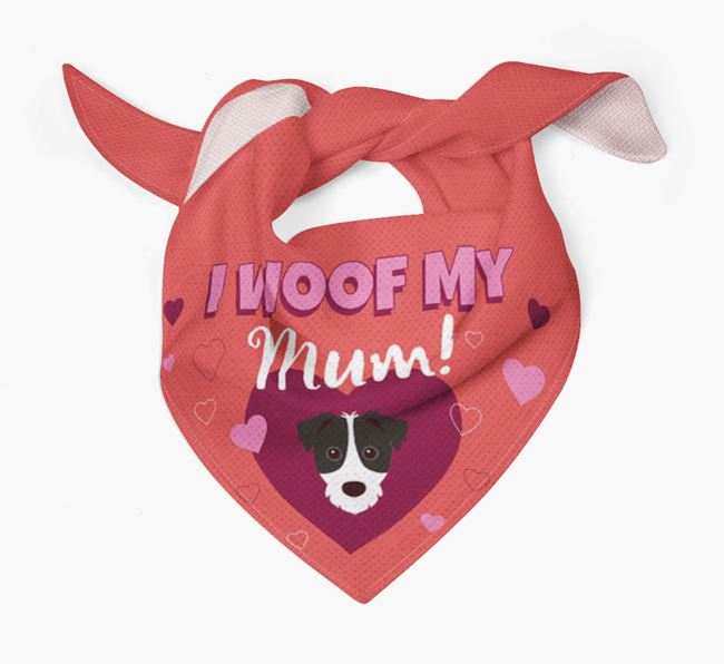 'I Woof My Mum' - Personalised Parson Russell Terrier Bandana