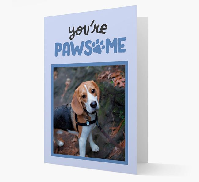 'You're Pawsome' - Personalised Beagle Photo Card
