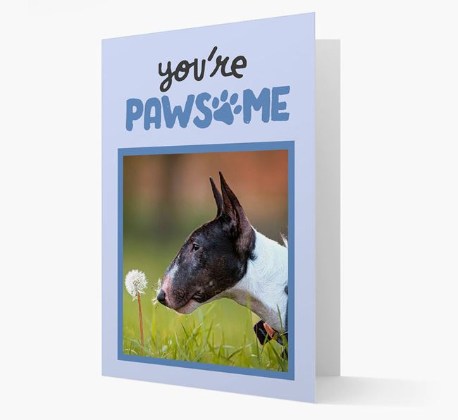 'You're Pawsome' - Bull Terrier Photo Upload Card