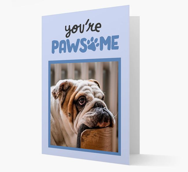 'You're Pawsome' - English Bulldog Photo Upload Card