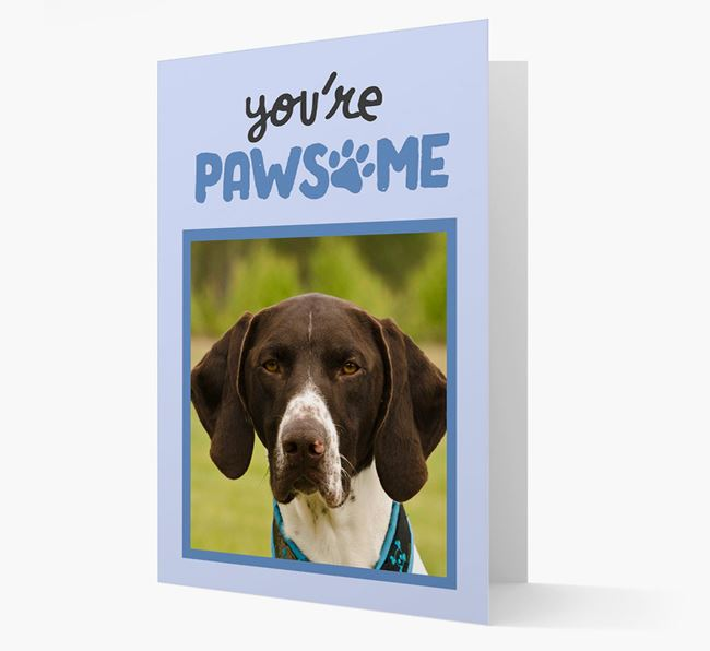 'You're Pawsome' - German Shorthaired Pointer Photo Upload Card