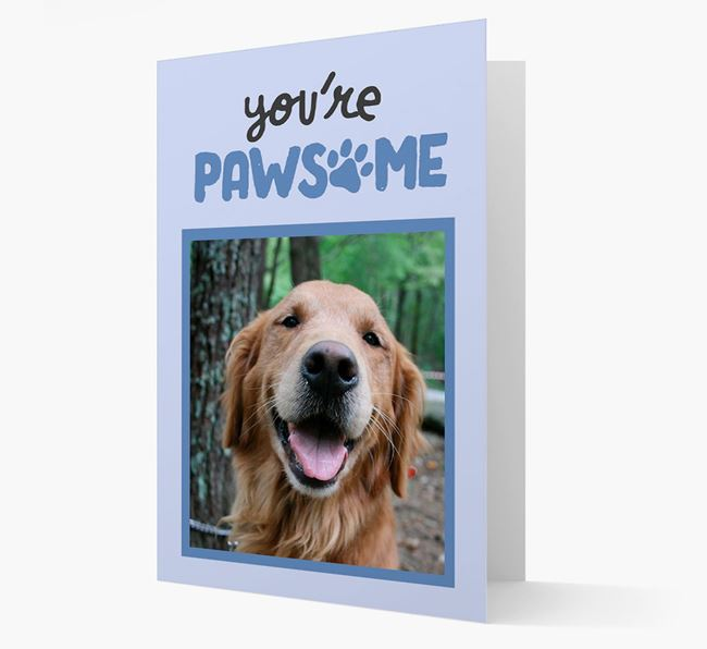 'You're Pawsome' - Personalised Golden Retriever Photo Card