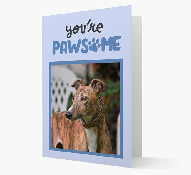 'You're Pawsome' - Personalised Greyhound Photo Card