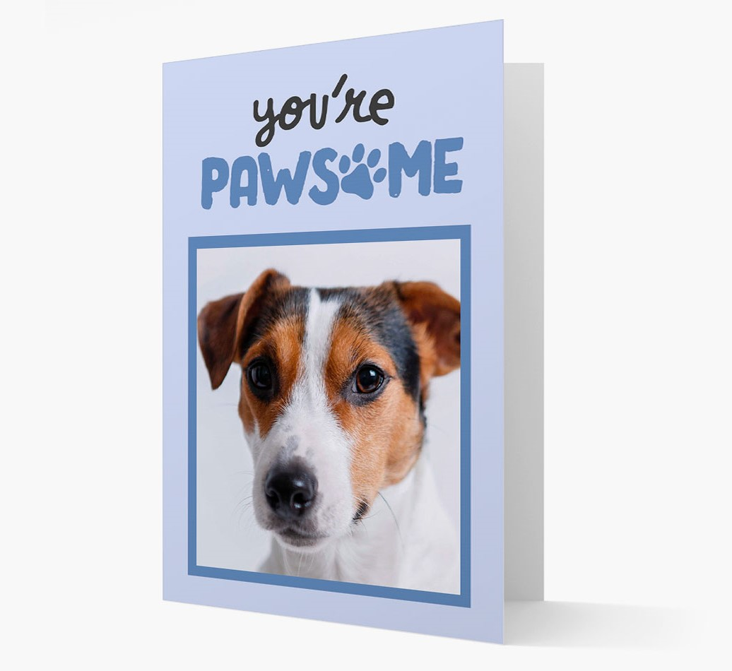 'You're Pawsome' Card with Photo of your Dog
