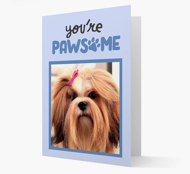 'You're Pawsome' - Personalised Lhasa Apso Photo Card