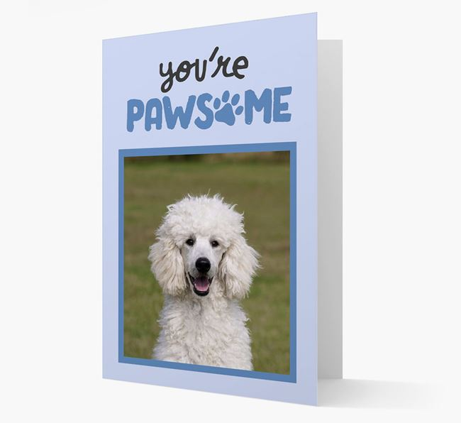 'You're Pawsome' - Personalised Poodle Photo Card