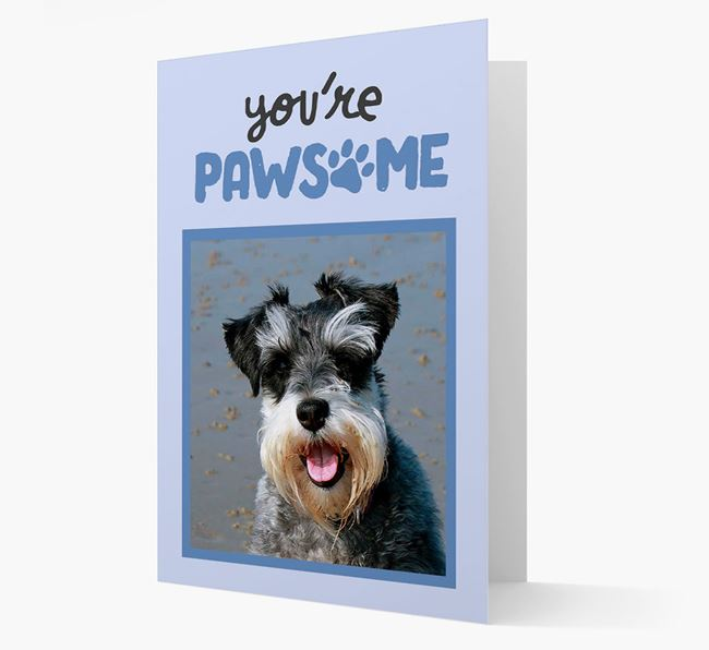 'You're Pawsome' - Personalised Schnauzer Photo Card