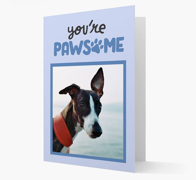'You're Pawsome' - Whippet Photo Upload Card