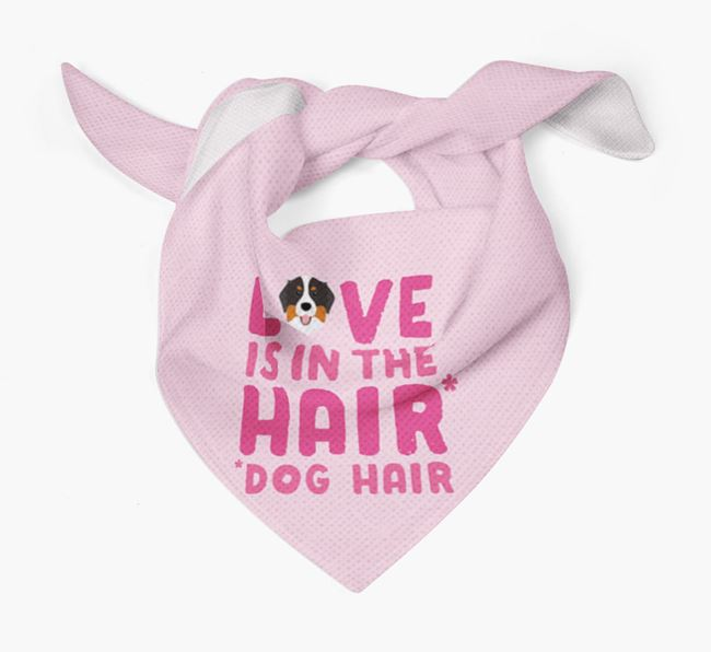 'Love is in the Hair' - Personalized Bernese Mountain Dog Bandana