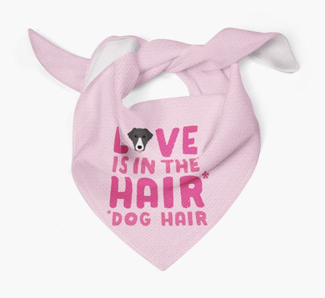 'Love is in the Hair' - Personalised Borador Bandana