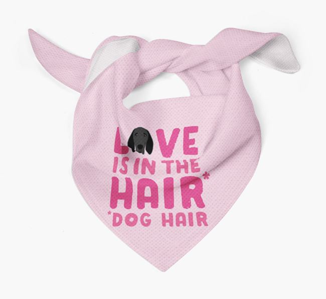 'Love is in the Hair' - Personalised Braque D'Auvergne Bandana