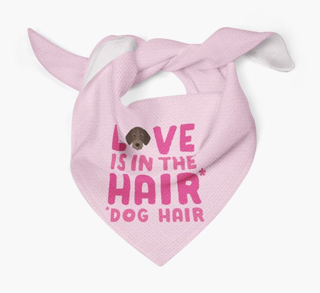 'Love is in the Hair' - Personalised German Wirehaired Pointer Bandana