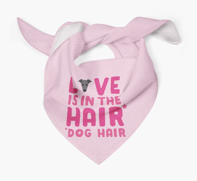 'Love is in the Hair' - Personalised Greyhound Bandana