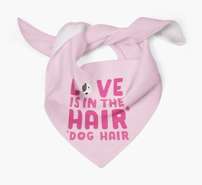 'Love is in the Hair' - Personalised Miniature Bull Terrier Bandana