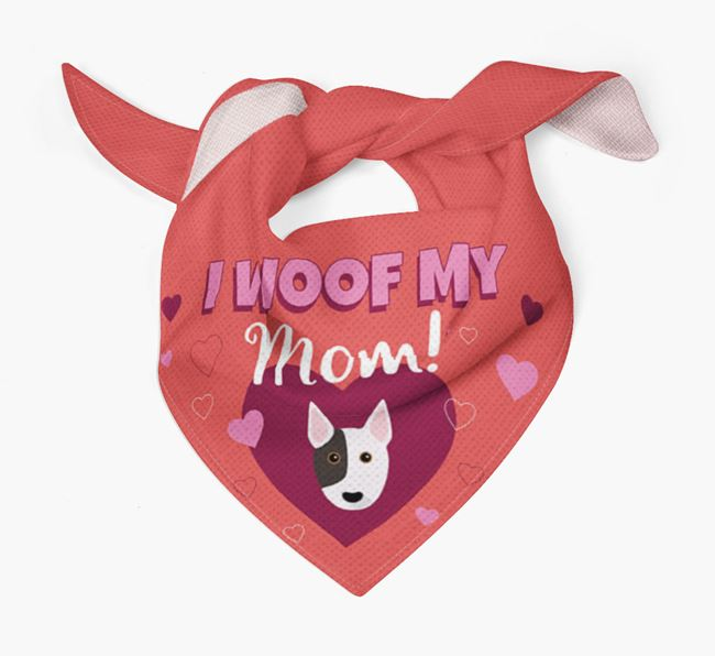 'I Woof My Mom' - Personalized Bull Terrier Bandana