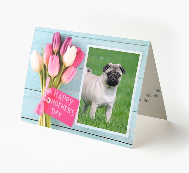 Happy Mother's Day Tulips - Personalized Pug Photo Upload Card